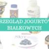 jogurty białkowe