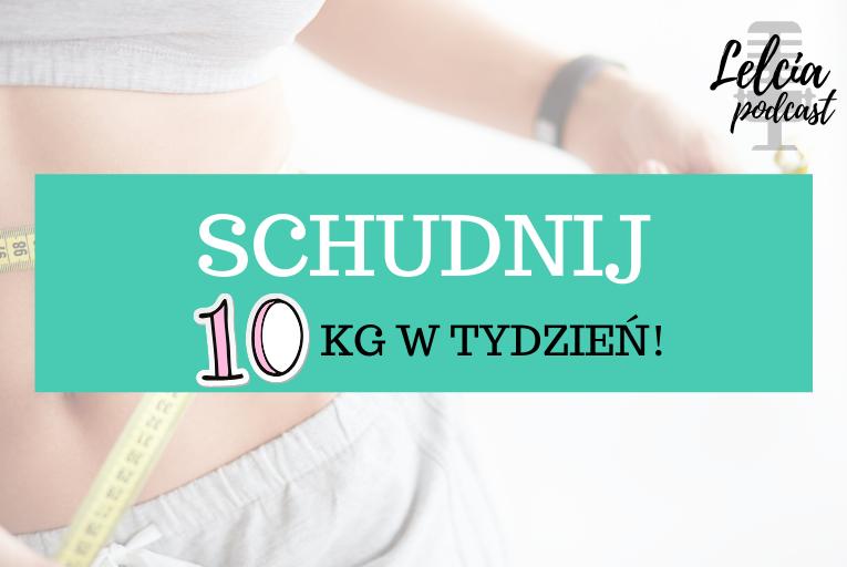schudnij 10 kg w tydzien dieta cud